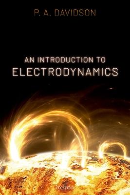 An Introduction to Electrodynamics - Davidson, P. A.
