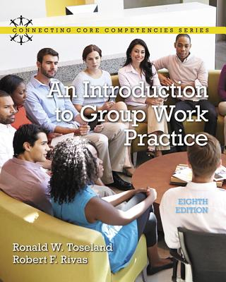 An Introduction to Group Work Practice - Toseland, Ronald W., and Rivas, Robert F.