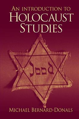 An Introduction to Holocaust Studies - Bernard-Donals, Michael
