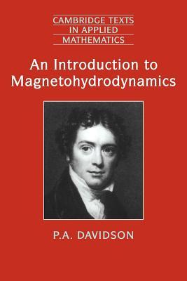 An Introduction to Magnetohydrodynamics - Davidson, P. A.