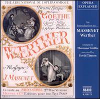 """An Introduction to Massenet's """"Werther"""" - Beatrice Uria-Monzon (mezzo-soprano); Brian Morris; David Roubaud (tenor); David Timson; Jaël Azzaretti (soprano);..."""