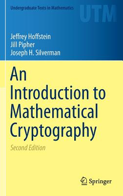 An Introduction to Mathematical Cryptography - Hoffstein, Jeffrey, and Pipher, Jill, and Silverman, Joseph H