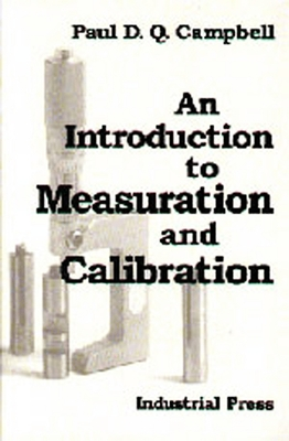 An Introduction to Measurement and Calibration - Campbell, Paul D