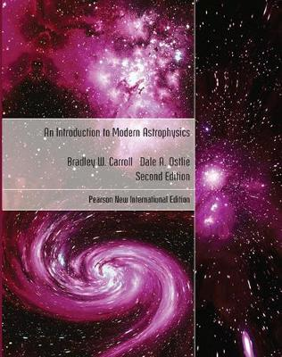 An Introduction to Modern Astrophysics - Carroll, Bradley W., and Ostlie, Dale A.