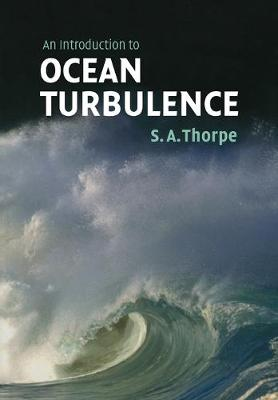 An Introduction to Ocean Turbulence - Thorpe, S A