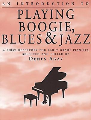 An Introduction to Playing Boogie, Blues and Jazz - Agay, Denes (Selected by)