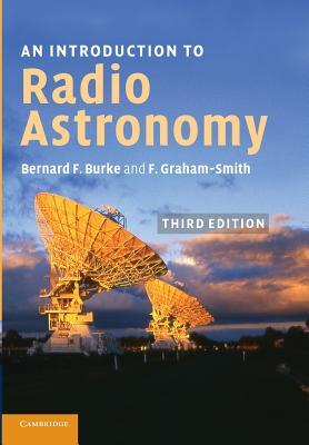 An Introduction to Radio Astronomy - Burke, Bernard F., and Graham-Smith, Francis
