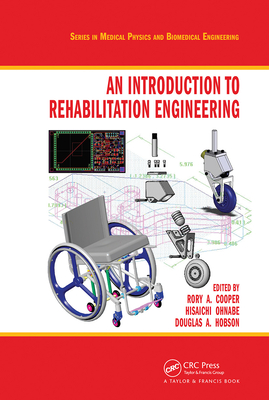 An Introduction to Rehabilitation Engineering - Cooper, Rory A