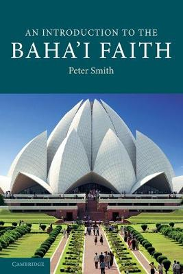 An Introduction to the Baha'i Faith - Smith, Peter