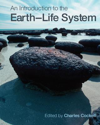 An Introduction to the Earth-Life System - Cockell, Charles, and Corfield, Richard, and Dise, Nancy