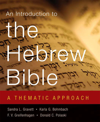 An Introduction to the Hebrew Bible: A Thematic Approach - Gravett, Sandra L