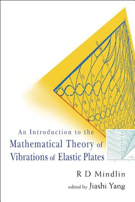 An Introduction to the Mathematical Theory of Vibrations of Elastic Plates - Yang, Jiashi