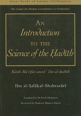 An Introduction to the Science of the Hadith: Kitab Ma'rifat Anwa' 'Ilm Al-Hadith - Al-Shahrazuri, Ibn