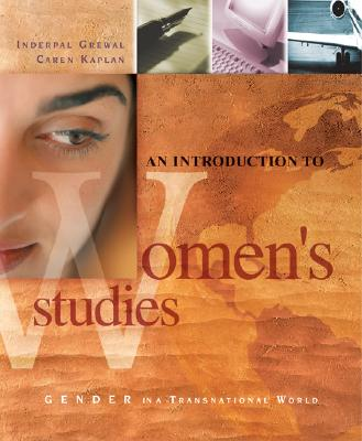 An Introduction to Women's Studies: Gender in a Transnational World - Grewal, Inderpal, Professor, and Kaplan, Caren