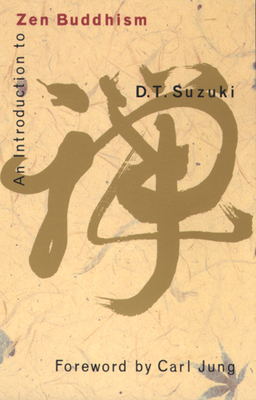 An Introduction to Zen Buddhism - Suzuki, Daisetz Teitaro, and Jung, Carl (Foreword by)