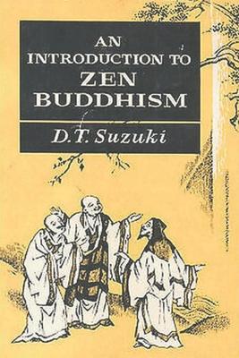 An Introduction to Zen Buddhism - Suzuki, Daisetz Teitaro