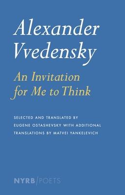 An Invitation For Me To Think - Vvedensky, Alexander