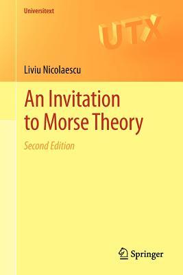 An Invitation to Morse Theory - Nicolaescu, Liviu