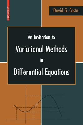 An Invitation to Variational Methods in Differential Equations - Costa, David G