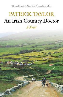 An Irish Country Doctor: A Novel - Taylor, Patrick