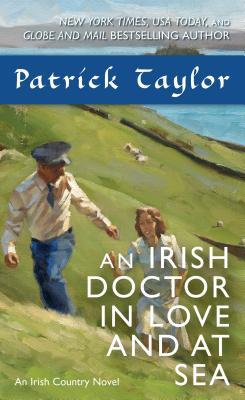 An Irish Doctor in Love and at Sea: An Irish Country Novel - Taylor, Patrick