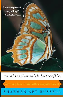 An Obsession with Butterflies: Our Long Love Affair with a Singular Insect - Russell, Sharman Apt