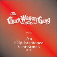 An Old Fashioned Christmas - Chuck Wagon Gang