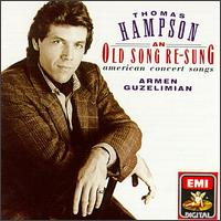 An Old Song Re-Sung: American Concert Songs - Armen Guzelimian (piano); Thomas Hampson (baritone)