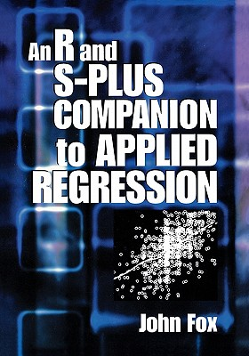 An R and S-Plus Companion to Applied Regression - Fox, John