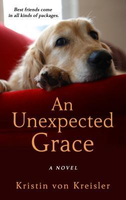An Unexpected Grace - Von Kreisler, Kristin