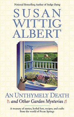 An Unthymely Death - Albert, Susan Wittig, Ph.D.