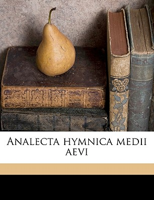 Analecta Hymnica Medii Aevi Volume 50 - Dreves, Guido Maria, and Blume, Clemens, and Bannister, Henry Marriott