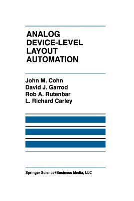 Analog Device-Level Layout Automation - Cohn, John M, and Garrod, David J, and Rutenbar, Rob A