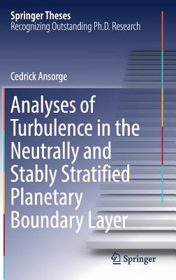 Analyses of Turbulence in the Neutrally and Stably Stratified Planetary Boundary Layer - Ansorge, Cedrick