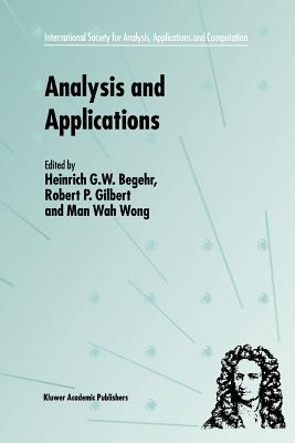 Analysis and Applications - ISAAC 2001 - Begehr, Heinrich G.W. (Editor), and Gilbert, R.P. (Editor), and Man-Wah Wong (Editor)