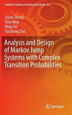 Analysis and Design of Markov Jump Systems with Complex Transition Probabilities - Zhang, Lixian
