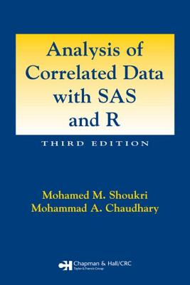 Analysis of Correlated Data with SAS and R - Shoukri, Mohamed M