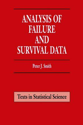 Analysis of Failure and Survival Data - Smith, Peter J.