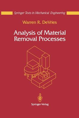 Analysis of Material Removal Processes - DeVries, Warren R