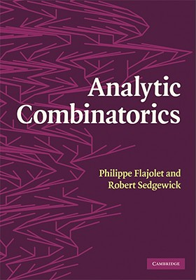Analytic Combinatorics - Flajolet, Philippe, and Sedgewick, Robert