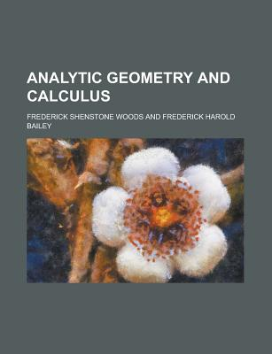 Analytic Geometry and Calculus - Woods, David