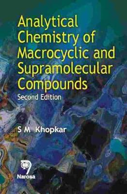 Analytical Chemistry of Macrocyclic and Supramolecular Compounds - Khopkar, S M