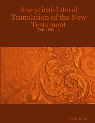 Analytical-Literal Translation of the New Testament-OE - Zeolla, Gary F