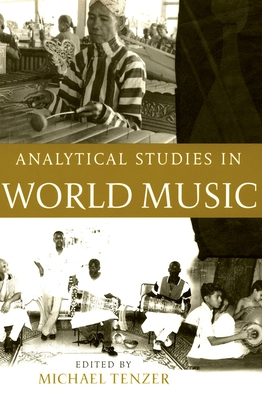 Analytical Studies in World Music - Tenzer, Michael (Editor)