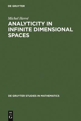 Analyticity in Infinite Dimensional Spaces - Herve, Michel