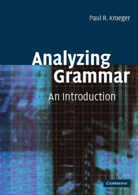 Analyzing Grammar - Kroeger, Paul R