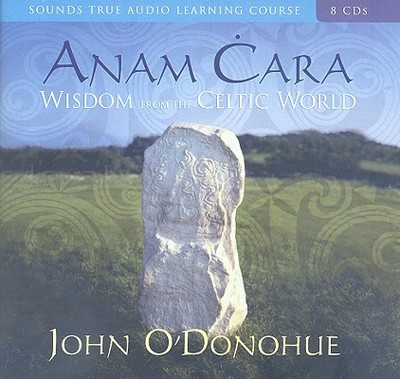 Anam Cara: Wisdom from the Celtic World - O'Donohue, John, PH.D.