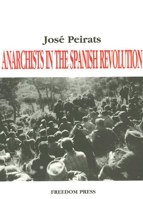 Anarchists in the Spanish Revolution - Peirats, Jose