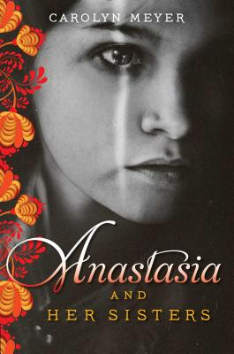 Anastasia and Her Sisters - Meyer, Carolyn