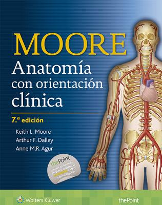 Anatomia Con Orientacion Clinica - Moore, Keith L, Dr., Msc, PhD, Fiac, Frsm